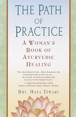 9780345434845: The Path of Practice: A Woman's Book of Ayurvedic Healing