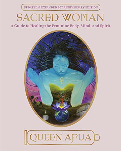 9780345434869: Sacred Woman: A Guide to Healing the Feminine Body, Mind, and Spirit