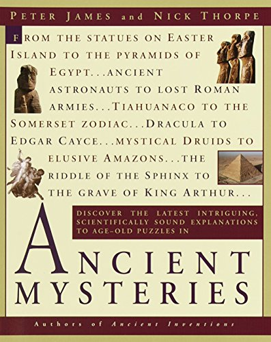 9780345434883: Ancient Mysteries: Discover the latest intriguiging, Scientifically sound explinations to Age-old puzzles