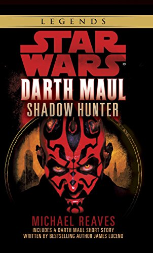 Star Wars: Darth Maul, Shadow Hunter (Star Wars - Legends) (0345435419) by Reaves, Michael