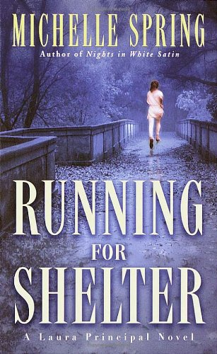 Running for Shelter (Laura Principal Mysteries): Michelle Spring