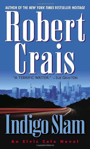 Indigo Slam: An Elvis Cole Novel: Crais, Robert