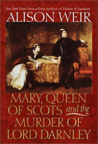 9780345436580: Mary, Queen of Scots and the Murder of Lord Darnley