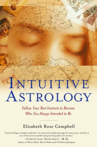 9780345437105: Intuitive Astrology: Follow Your Best Instincts to Become Who You Always Intended to Be