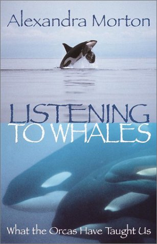 9780345437945: Listening to Whales: What the Orcas Have Taught Us