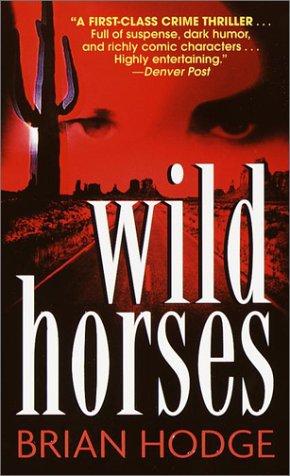 Wild Horses: Hodge, Brian