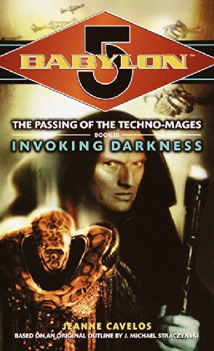 9780345438331: Invoking Darkness (Babylon 5: The Passing of the Techno-Mages, Book 3)