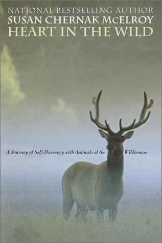 9780345438577: Heart in the Wild: A Journey of Self-Discovery with Animals of the Wilderness