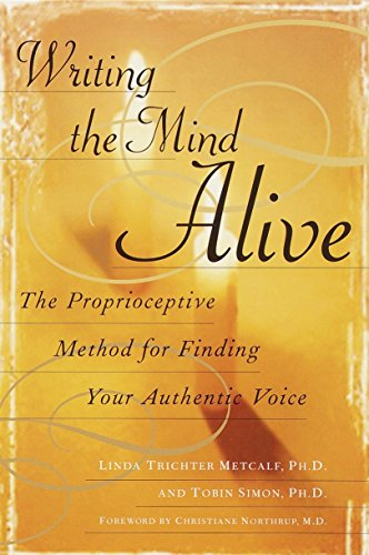 9780345438584: Writing the Mind Alive: The Proprioceptive Method for Finding Your Authentic Voice