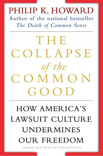 9780345438713: The Collapse of the Common Good: How America's Lawsuit Culture Undermines Our Freedom