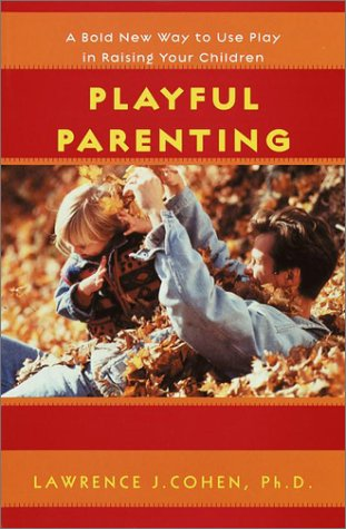 9780345438973: Playful Parenting: A Bold New Way to Nurture Close Connections, Solve Behavior Problems, and Encourage Children's Confidence