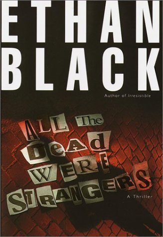 All the Dead Were Strangers (Conrad Voort): Black, Ethan