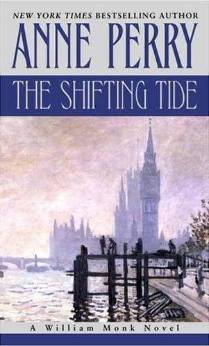 9780345440105: The Shifting Tide: A William Monk Novel (William Monk Novels)