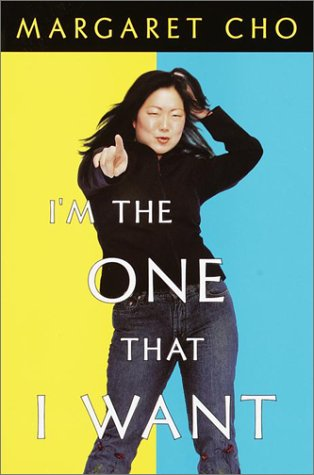 I'm the One That I Want: Cho, Margaret