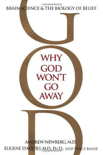9780345440334: Why God Won't Go away: Brain Science and the Biology of Belief