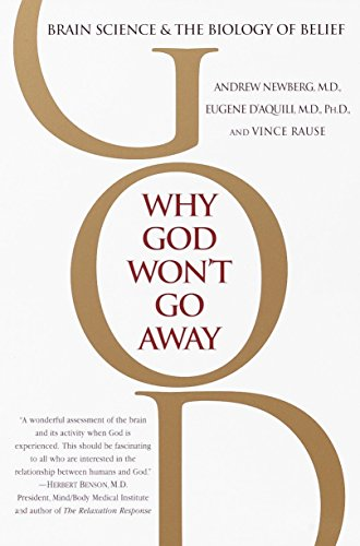 9780345440341: Why God Won't Go Away: Brain Science and the Biology of Belief
