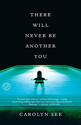 There Will Never Be Another You: A Novel [Hardcover] by See, Carolyn: Carolyn See