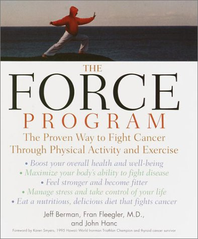 9780345440884: The FORCE Program: The Proven Way to Fight Cancer Through Physical Activity and Exercise