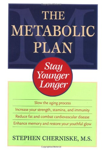 9780345441010: The Metabolic Plan: Stay Younger Longer