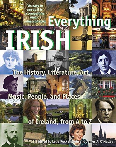 Everything Irish: The History, Literature, Art, Music,: Lelia Ruckenstein, James