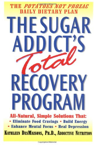 9780345441324: The Sugar Addict's Total Recovery Program