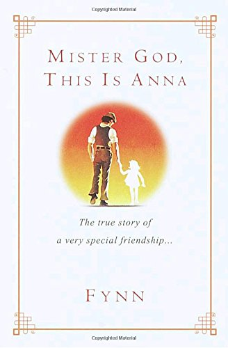 9780345441553: Mister God, This Is Anna: The True Story of a Very Special Friendship