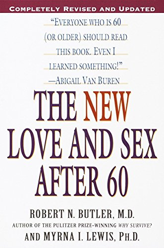 The New Love and Sex After 60: Robert N. Butler,