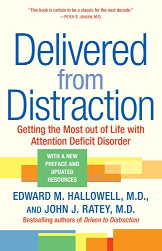 9780345442314: Delivered From Distraction: Getting The Most Out  Of Life With Attention Deficit Disorder.