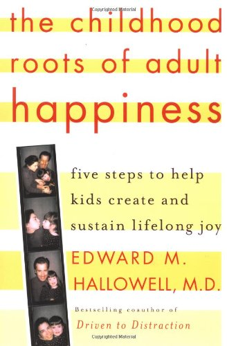 9780345442321: The Childhood Roots of Adult Happiness: Five Steps to Help Kids Create and Sustain Lifelong Joy