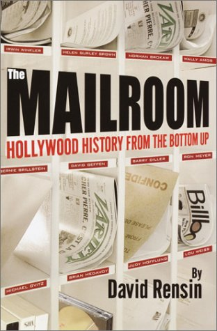9780345442345: The Mailroom: Hollywood History from the Bottom Up
