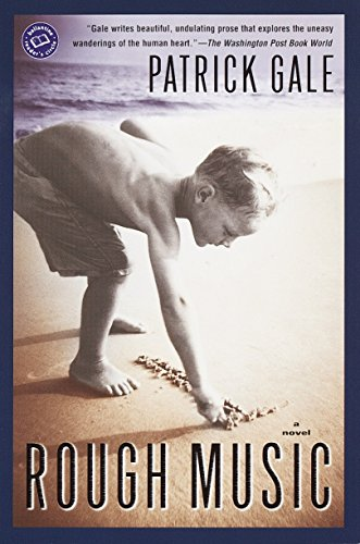 Rough Music (Ballantine Reader's Circle) (0345442377) by Patrick Gale