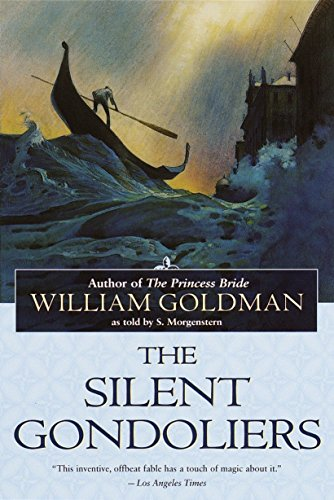 The Silent Gondoliers (0345442636) by William Goldman