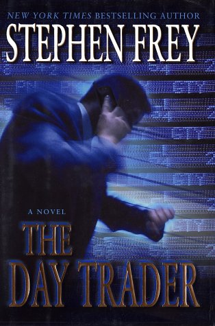 9780345443243: The Day Trader: A Novel of Risk and Reward