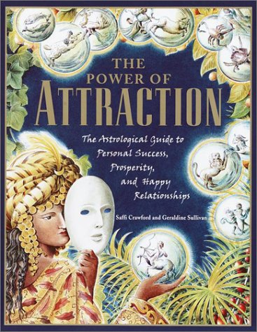 9780345443519: The Power of Attraction: The Astrological Guide to Personal Success, Prosperity, and Happy Relationships