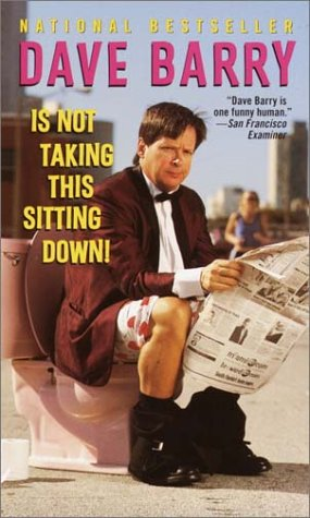 9780345444097: Dave Barry Is Not Taking This Sitting Down