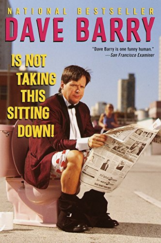 9780345444103: Dave Barry Is Not Taking This Sitting Down