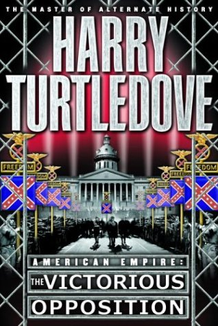 American Empire: The Victorious Opposition: Turtledove, Harry