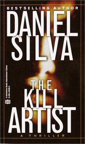 Gabriel Allon 1: The Kill Artist: Silva, Daniel