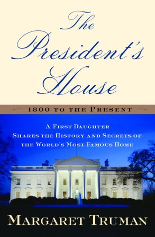 9780345444523: The President's House: A First Daughter Shares the History and Secrets of the World's Most Famous Home