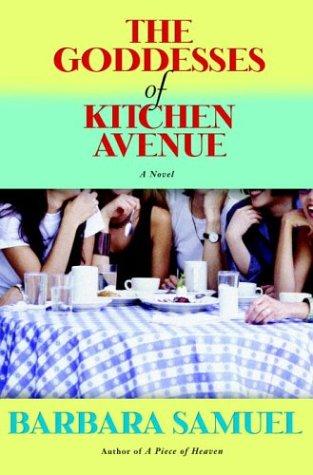 9780345445698: The Goddesses of Kitchen Avenue