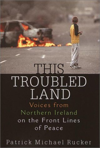 9780345446701: This Troubled Land: Voices from Northern Ireland on the Front Lines of Peace