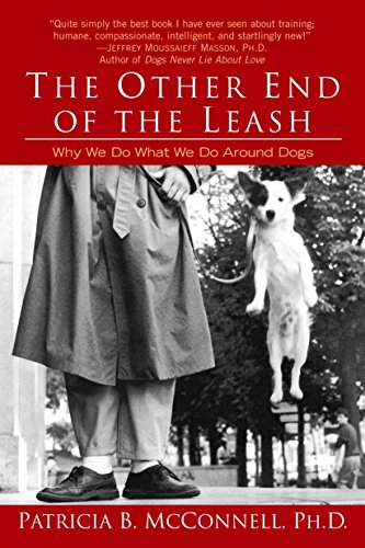 9780345446787: The Other End of the Leash: Why We Do What We Do Around Dogs.