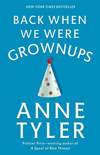 9780345446862: Back When We Were Grownups: A Novel (Ballantine Reader's Circle)