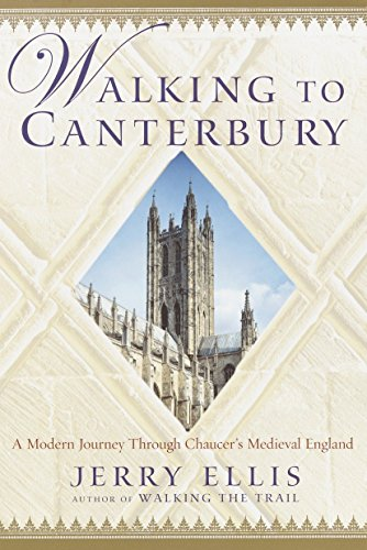 9780345447067: Walking to Canterbury: A Modern Journey Through Chaucer's Medieval England