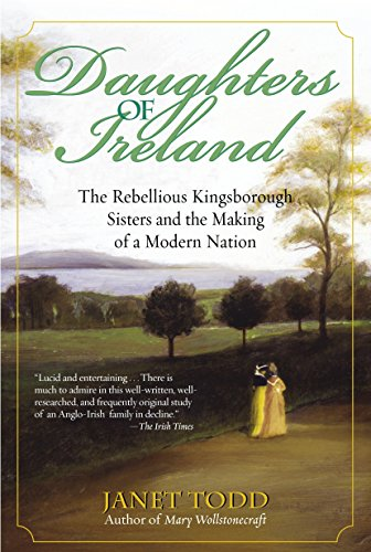 9780345447630: Daughters of Ireland: The Rebellious Kingsborough Sisters and the Making of a Modern Nation