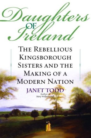 9780345447647: Daughters of Ireland: The Rebellious Kingsborough Sisters and the Making of a Modern Nation