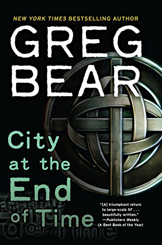 City at the End of Time (9780345448408) by Greg Bear