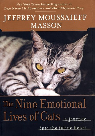 The Nine Emotional Lives of Cats: A Journey Into the Feline Heart [First Edition] [Signed]: ...