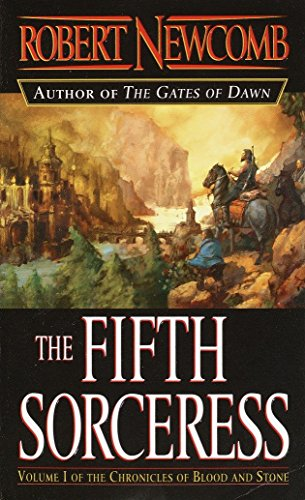 The Fifth Sorceress (The Chronicles of Blood and Stone, Book 1): Newcomb, Robert