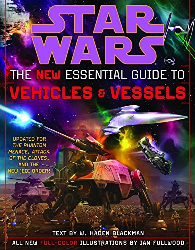 9780345449023: Star Wars the New Essential Guide to Vehicles and Vessels
